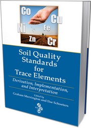 Soil Quality Standards for Trace Elements: Derivation, Implementation, and Interpretation